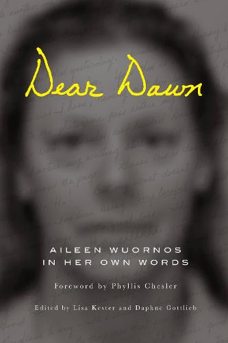 Dear Dawn: Aileen Wuornos in Her Own Words (Paperback)