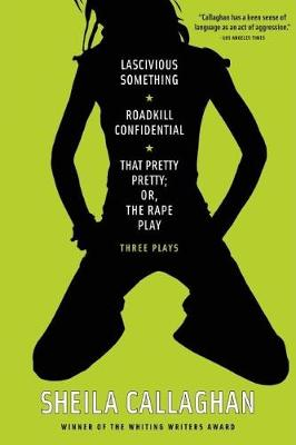 Lascivious Something/Roadkill Confidential/That Pretty Pretty; Or, The Rape Play: Three Plays (Paperback)