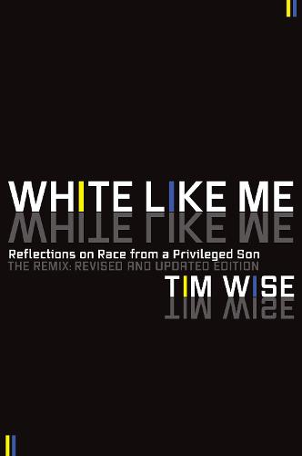 White Like Me: Reflections on Race from a Privileged Son (Paperback)
