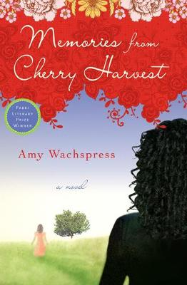 Memories from Cherry Harvest: A Novel (Paperback)