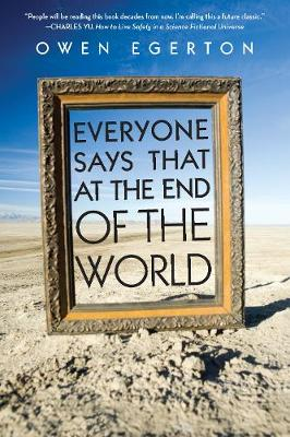 Everyone Says That at the End of the World (Paperback)