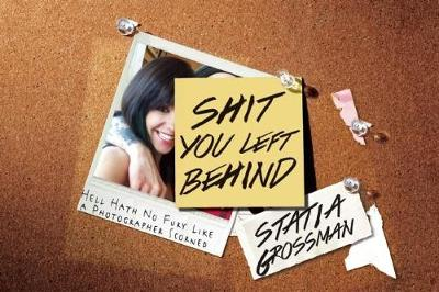 Shit You Left Behind: Hell Hath No Fury Like a Photographer Scorned (Paperback)