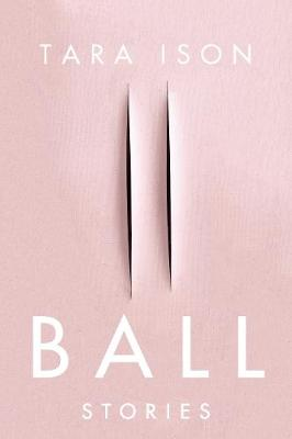 Ball: Stories (Paperback)
