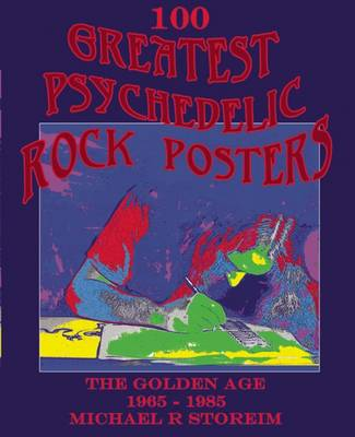 100 Greatest Psychedelic Rock Posters: The Golden Age: 1965-1985 (Hardback)