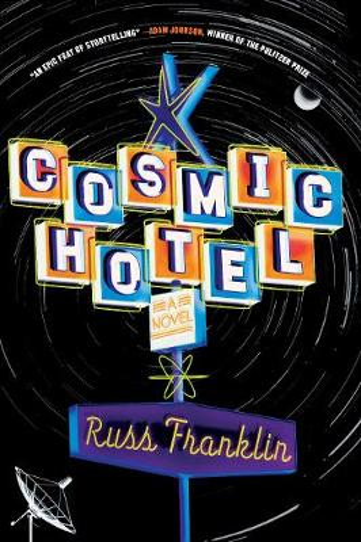 Cosmic Hotel: A Novel (Paperback)