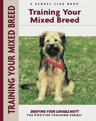 Training Your Mixed Breed - Part of the Positive Training (Paperback)
