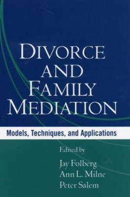 Divorce and Family Mediation: Models, Techniques, and Applications (Hardback)