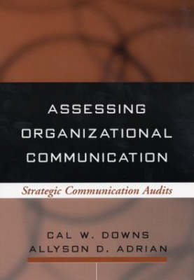 Assessing Organizational Communication: Strategic Communication Audits - The Guilford Communication Series (Paperback)