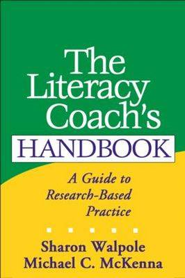 The Literacy Coach's Handbook: A Guide to Research-based Practice - Solving Problems in the Teaching of Literacy (Hardback)