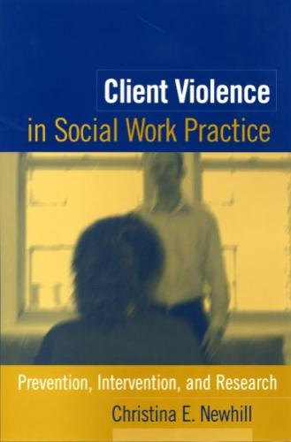 Client Violence in Social Work Practice: Prevention, Intervention, and Research (Paperback)