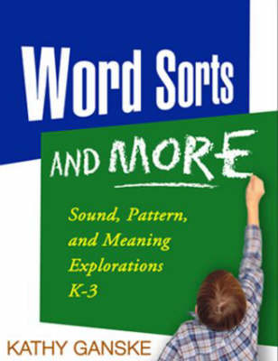 Word Sorts and More: Sound, Pattern, and Meaning Explorations K-3 - Solving Problems in the Teaching of Literacy (Paperback)