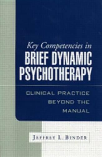 Key Competencies in Brief Dynamic Psychotherapy: Clinical Practice Beyond the Manual (Hardback)