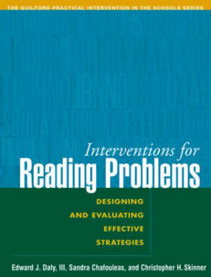 Interventions for Reading Problems: Designing and Evaluating Effective Strategies - Guilford Practical Intervention in the Schools (Paperback)