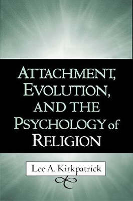 Attachment, Evolution, and the Psychology of Religion (Hardback)
