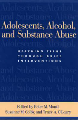 Adolescents, Alcohol, and Substance Abuse: Reaching Teens through Brief Interventions (Paperback)