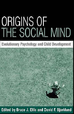 Origins of the Social Mind: Evolutionary Psychology and Child Development (Hardback)