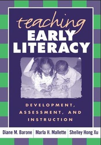 Teaching Early Literacy: Development, Assessment, and Instruction (Hardback)