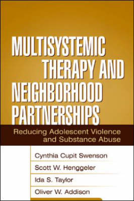 Multisystemic Therapy and Neighborhood Partnerships: Reducing Adolescent Violence and Substance Abuse (Hardback)