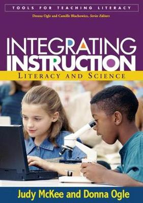 Integrating Instruction: Literacy and Science - Tools for Teaching Literacy Series (Paperback)