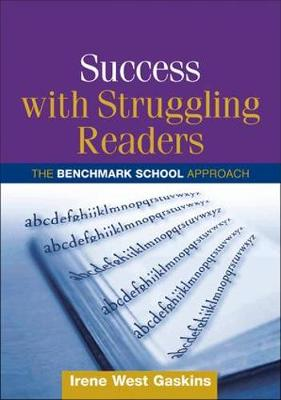 Success with Struggling Readers: The Benchmark School Approach - Solving Problems in the Teaching of Literacy (Paperback)