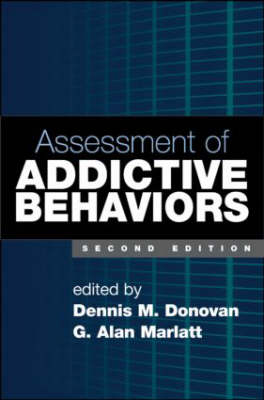 Assessment of Addictive Behaviors, Second Edition (Hardback)