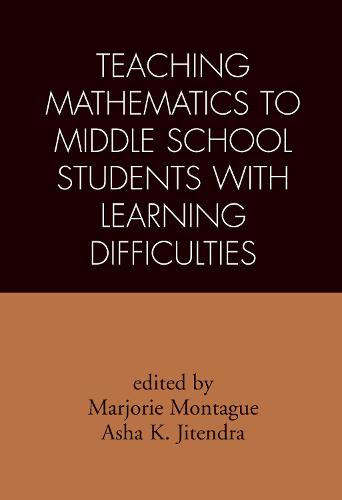 Teaching Mathematics to Middle School Students with Learning Difficulties - What Works for Special-Needs Learners (Hardback)