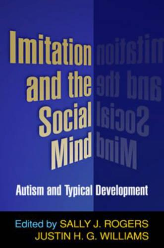 Imitation and the Social Mind: Autism and Typical Development (Hardback)