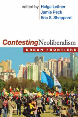 Contesting Neoliberalism: Urban Frontiers (Hardback)