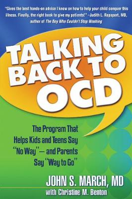 """Talking Back to OCD: The Program That Helps Kids and Teens Say """"No Way"""" - and Parents Say """"Way to Go"""" (Hardback)"""