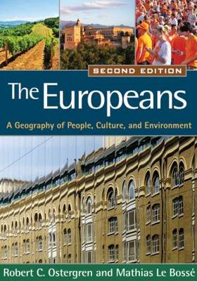 The Europeans, Second Edition: A Geography of People, Culture, and Environment - Texts in Regional Geography (Paperback)