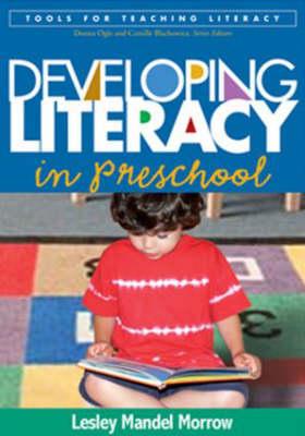 Developing Literacy in Preschool - Tools for Teaching Literacy (Hardback)
