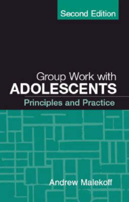 Group Work with Adolescents: Principles and Practice - Social Work Practice with Children and Families (Paperback)