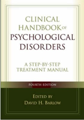 Clinical Handbook of Psychological Disorders: A Step-by-step Treatment Manual (Hardback)
