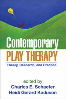 Contemporary Play Therapy: Theory, Research, and Practice (Paperback)