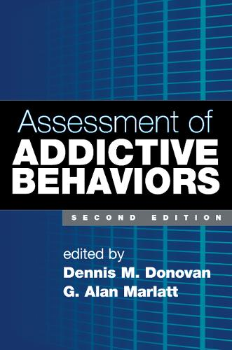 Assessment of Addictive Behaviors, Second Edition (Paperback)
