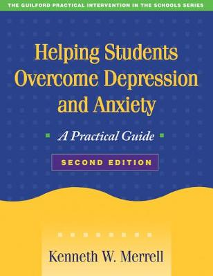 Helping Students Overcome Depression and Anxiety, Second Edition: A Practical Guide - Guilford Practical Intervention in the Schools (Paperback)