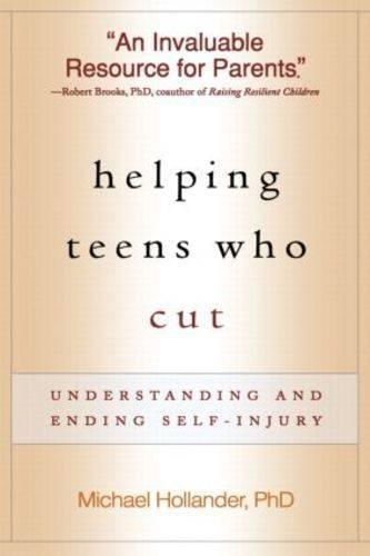Helping Teens Who Cut: Understanding and Ending Self-Injury (Hardback)