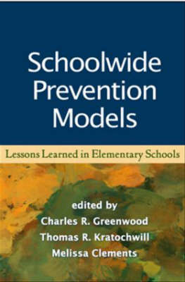 Schoolwide Prevention Models: Lessons Learned in Elementary Schools (Hardback)