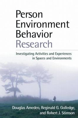 Person-Environment-Behavior Research: Investigating Activities and Experiences in Spaces and Environments (Paperback)