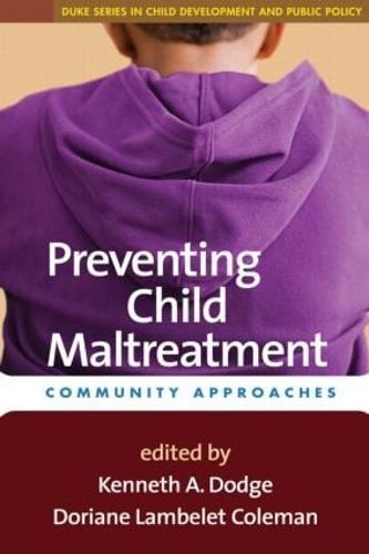 Preventing Child Maltreatment: Community Approaches - Duke Series in Child Development and Public Policy (Hardback)