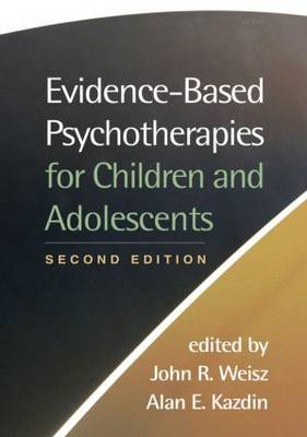 Evidence-Based Psychotherapies for Children and Adolescents, Second Edition (Hardback)