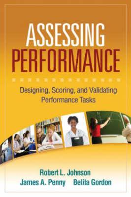 Assessing Performance: Designing, Scoring, and Validating Performance Tasks (Hardback)