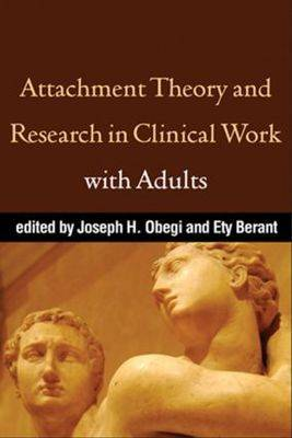 Attachment Theory and Research in Clinical Work with Adults (Hardback)
