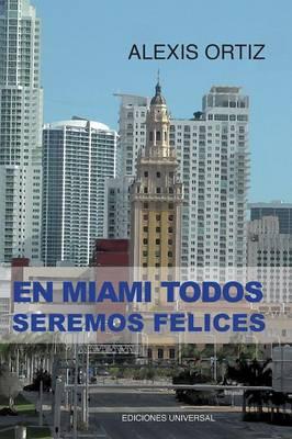 En Miami Todos Seremos Felices (Paperback)