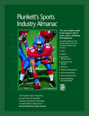 Plunkett's Sports Industry Almanac 2009: Sports Industry Market Research, Statistics, Trends and Leading Companies