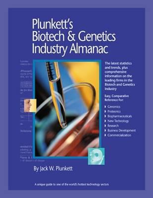 Plunkett's Biotech & Genetics Industry Almanac 2010: Biotech & Genetics Industry Market Research, Statistics, Trends & Leading Companies - Plunkett's Industry Almanacs (Paperback)