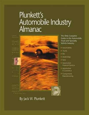 Plunkett's Automobile Industry Almanac 2010: Automobile, Truck and Specialty Vehicle Industry Market Research, Statistics, Trends & Leading Companies - Plunkett's Industry Almanacs (Paperback)