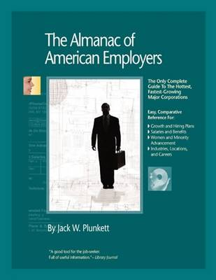 The Almanac of American Employers 2010: Market Research, Statistics & Trends Pertaining to the Leading Corporate Employers in America - Plunkett's Industry Almanacs (Paperback)