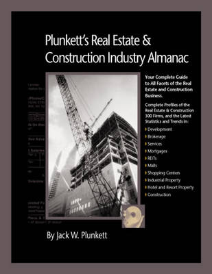 Plunkett's Real Estate & Construction Industry Almanac 2010: Real Estate & Construction Industry Market Research, Statistics, Trends & Leading Companies - Plunkett's Industry Almanacs (Paperback)