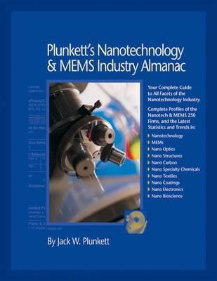 Plunkett's Nanotechnology & MEMs Industry Almanac 2010: Nanotechnology & MEMS Industry Market Research, Statistics, Trends & Leading Companies - Plunkett's Industry Almanacs (Paperback)